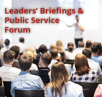 Leaders' Briefings and Public Service Forum